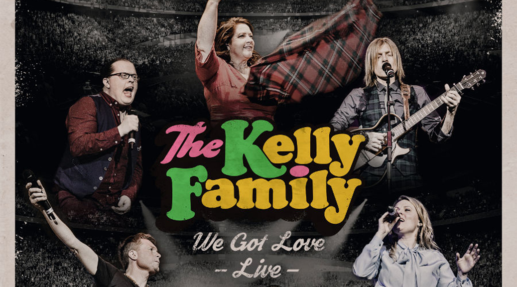 The Kelly Family We Got Love Live Echte Leute