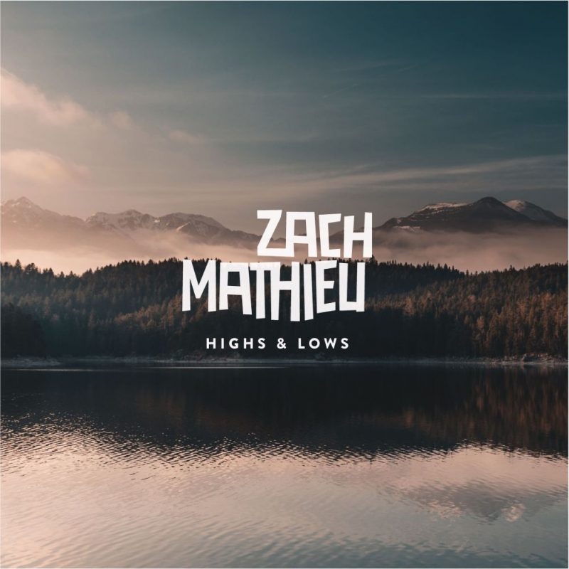 "Zach Mathieu - ""Highs & Lows"" (Rookie Records/Indigo/finetunes)"