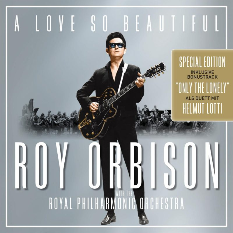 "Roy Orbison - ""A Love So Beautiful (With The Royal Philharmonic Orchestra)"" (Sony Music Catalog/Sony Music)"