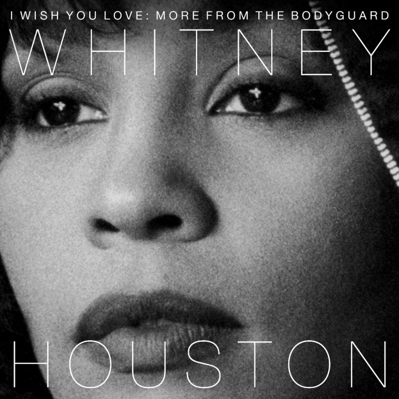 "Whitney Houston - ""I Wish You Love: More From The Bodyguard"" (Sony Music Catalog/Sony Music)"