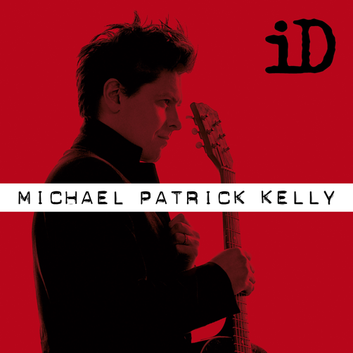 "Michael Patrick Kelly – ""iD (Extended Version)"" (Columbia/Sony Music)"