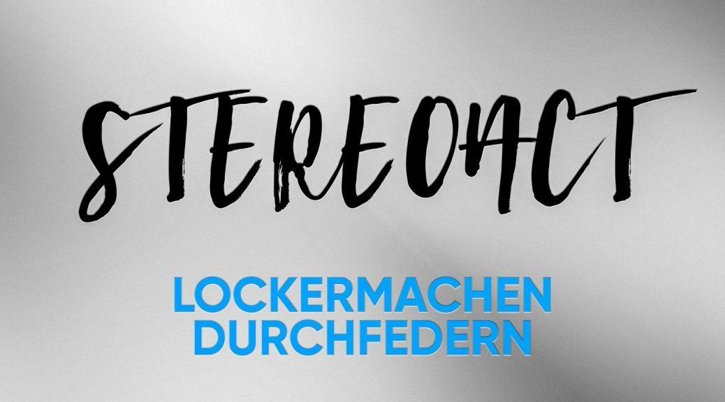 """Stereoact – """"Lockermachen Durchfedern"""" (Kontor Records)"""