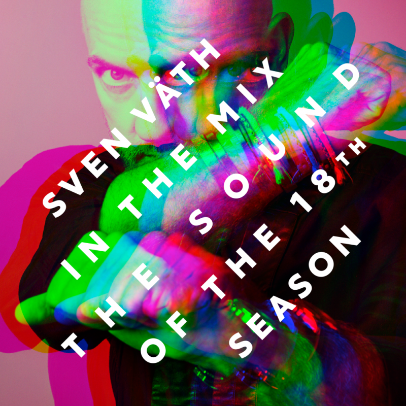 "Various Artists - ""Sven Väth In The Mix – The Sound Of The 18th Season"" (Cocoon Recordings/Alive)"