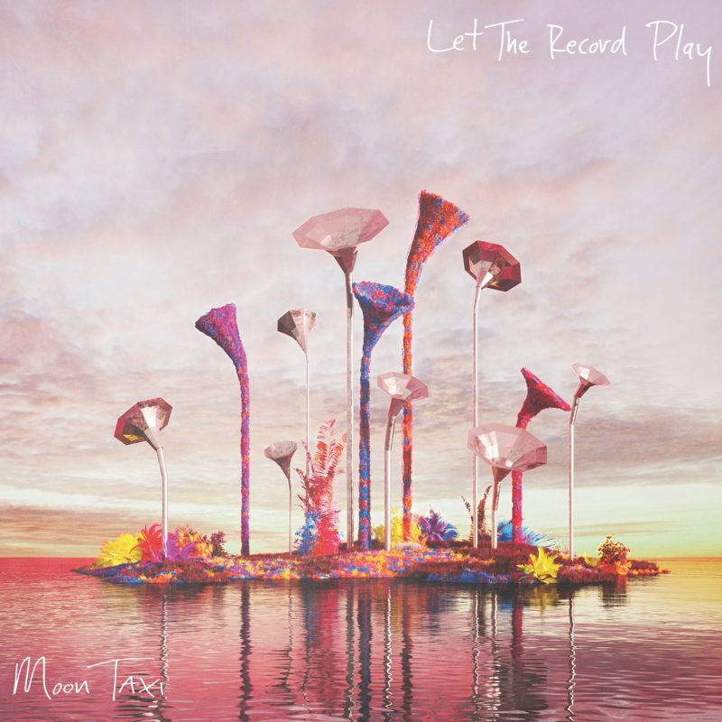 "Moon Taxi - ""Let The Record Play"" (Columbia/Sony Music)"