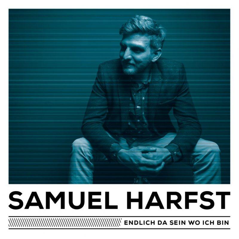"""Samuel Harfst - """"Endlich Da Sein Wo Ich Bin"""" (Raketenrecords/Rough Trade)"""