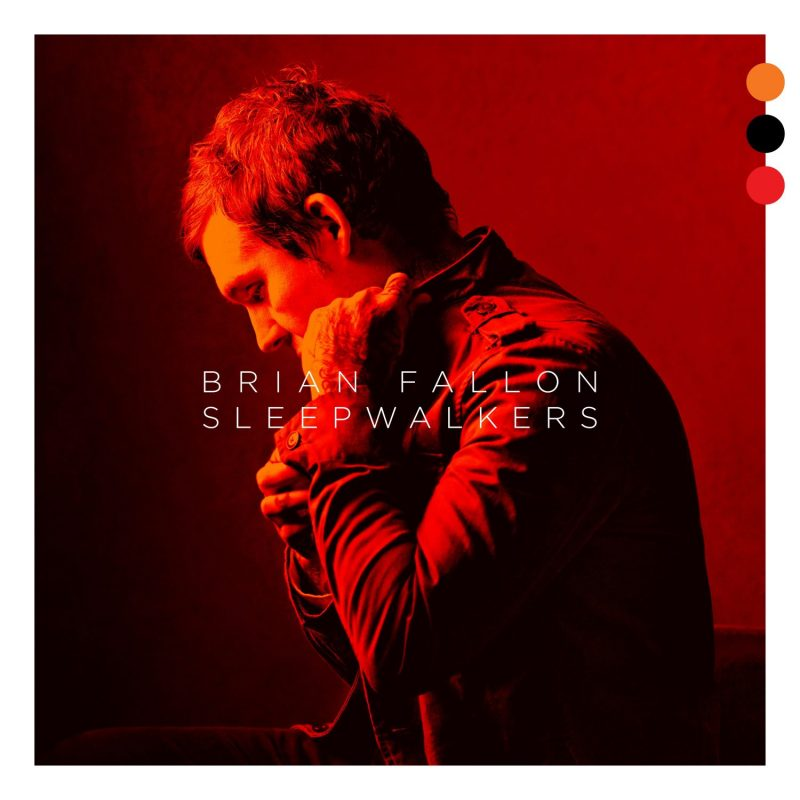 "Brian Fallon - ""Sleepwalkers"" (Island/Universal)"