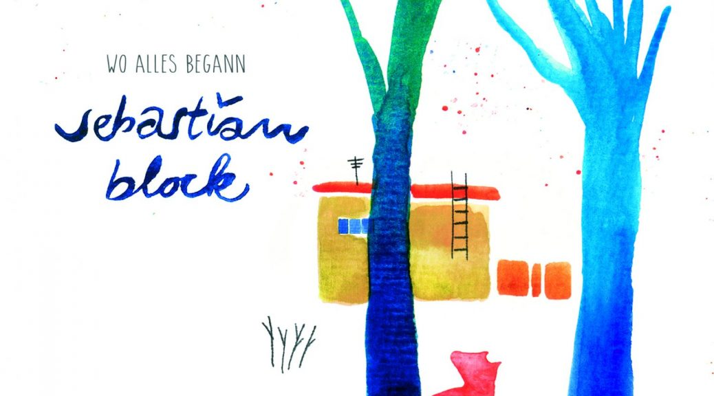 "Sebastian Block - ""Wo Alles Begann"" (Timezone Records)"