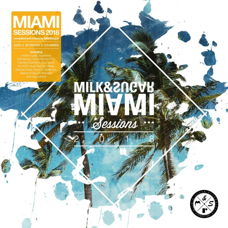 "Various Artists – ""Milk & Sugar – Miami Sessions 2018"" (Milk & Sugar Recordings/SPV)"