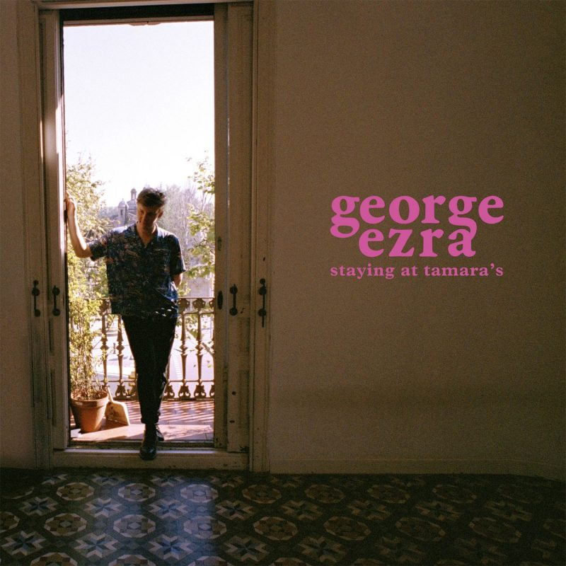 "George Ezra - ""Staying At Tamara`s"" (Columbia/Sony Music)"