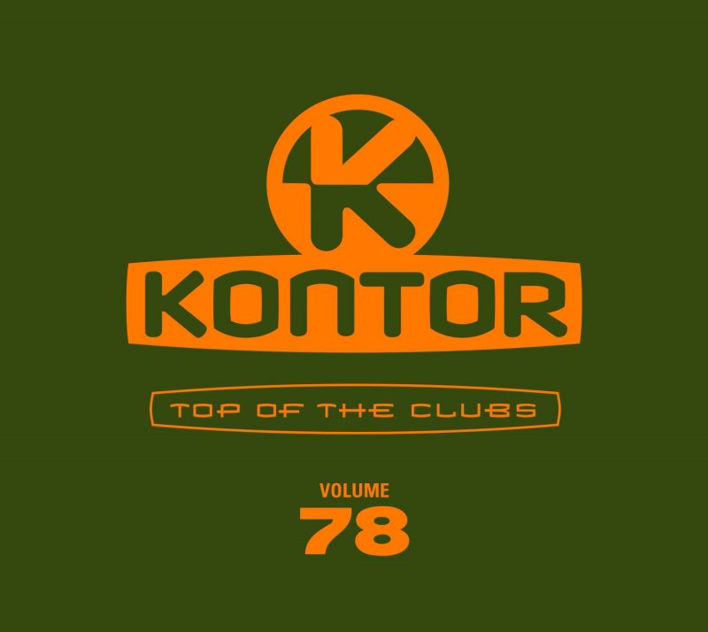 "Various Artists - ""Kontor - Top Of The Clubs Vol. 78"" (Kontor Records)"