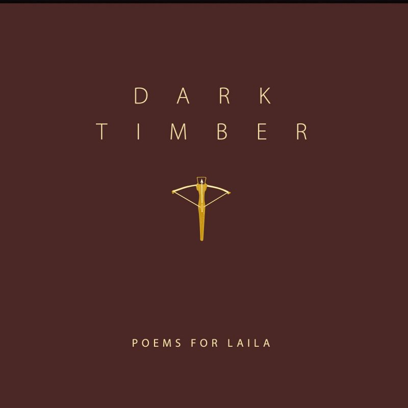 "Poems For Laila – ""Dark Timber""  (baboushka records/Tracks United/Broken Silence)"