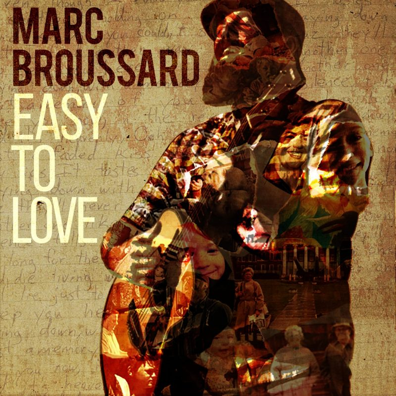 "Marc Broussard - ""Easy To Love"" (Big Lake Music/India Media Group/Rough Trade/Believe)"