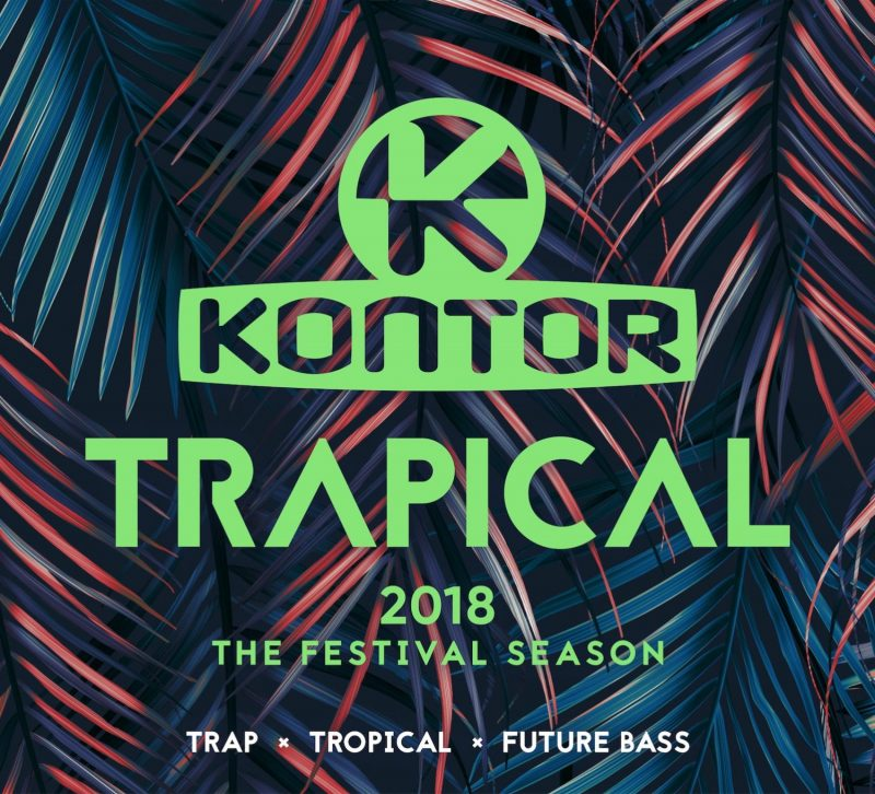"Various Artists – ""Kontor Trapical 2018 – The Festival Season'' (Kontor Records)"