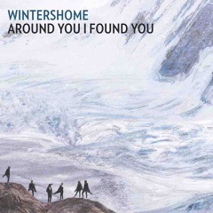"Wintershome - ""Around You I Found You"" (India Media / Rough Trade / Believe Digital)"