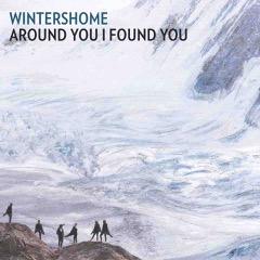 "Wintershome - ""Around You I Found You"" (India Media / Rough Trade / Believe Digital)"