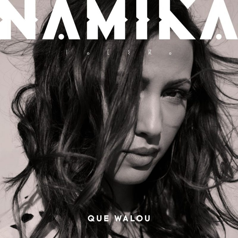 "Namika – ""Que Walou"" (Jive Germany/Sony Music)"