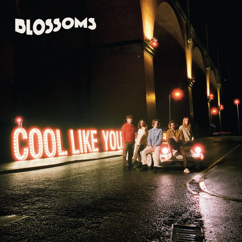 "Blossoms - ""Cool Like You"" (EMI/Universal)"