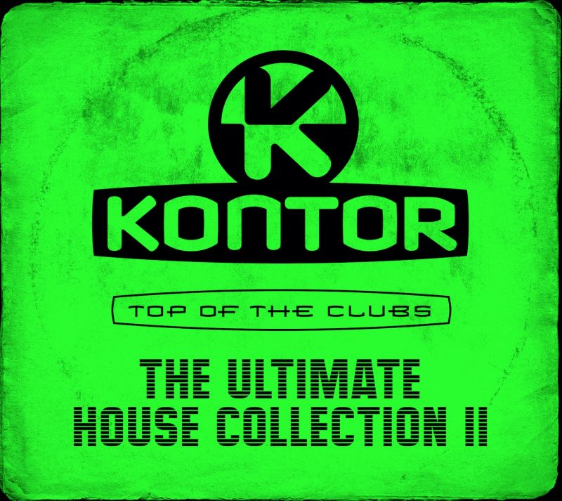 "Various Artists - ""Kontor Top Of The Clubs – The Ultimate House Collection II"" (Kontor Records/Edel)"