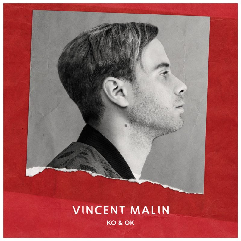 "Vincent Malin - ""KO und OK"" (Single – Vertigo Berlin)"