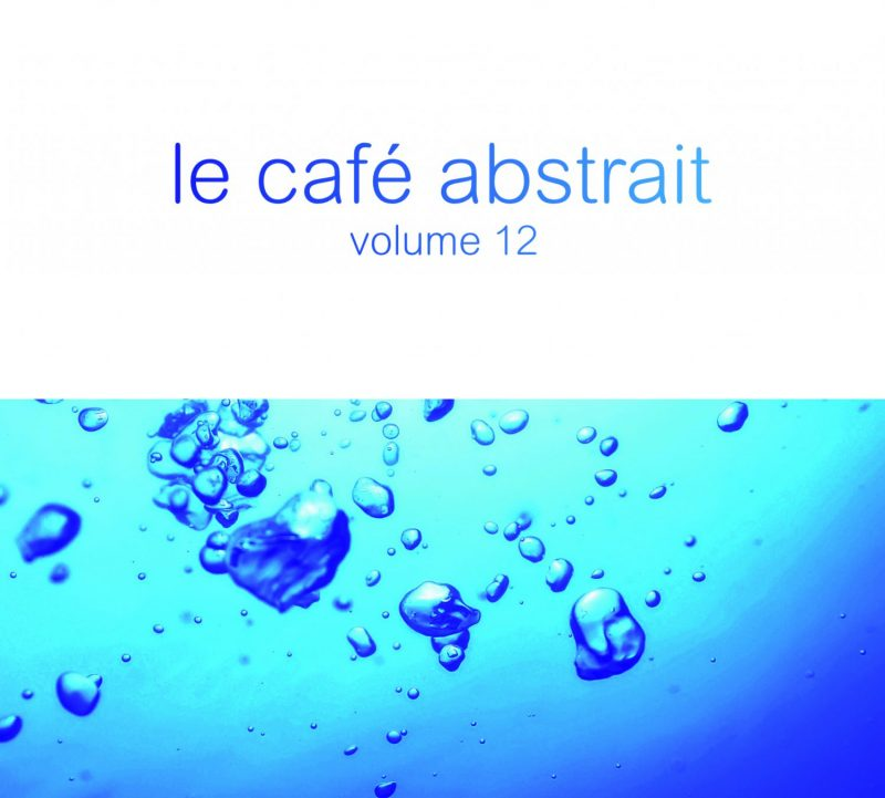 "Various Artists - ""Le Café Abstrait Vol. 12"" (StereoDeluxe)"