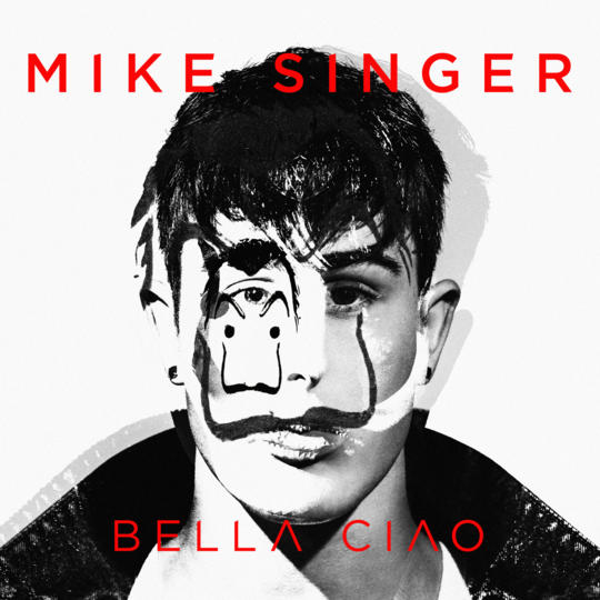 "Mike Singer – ""Bella Ciao"" (Single - Warner Music Germany)"