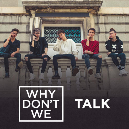 "Why Don`t We - ""Talk"" (Single – Atlantic Records/Warner)"