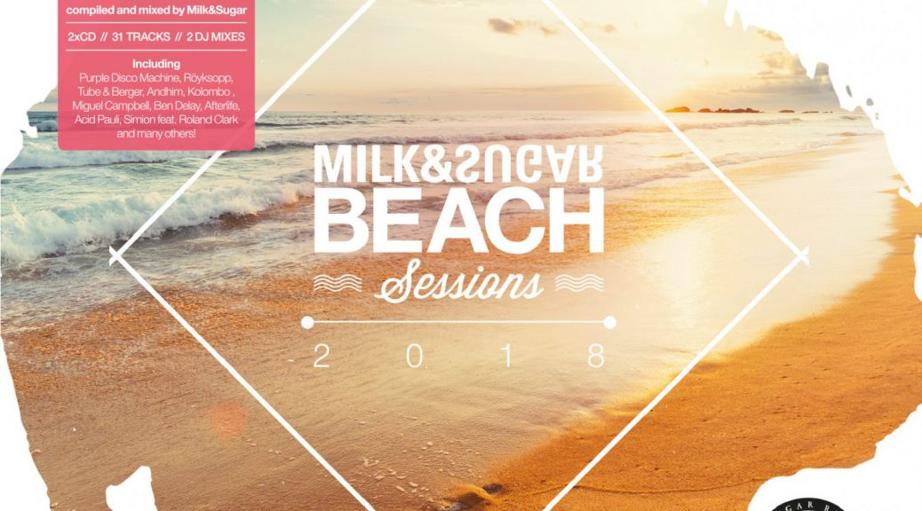 "Various Artists – ""Milk & Sugar – Beach Sessions 2018"" (Milk & Sugar Records/SPV)"