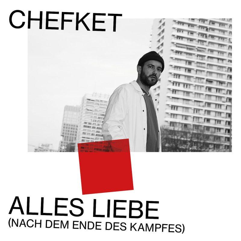 """Chefket - """"Alles Liebe (Nach Dem Ende Des Kampfes)"""" (Vertigo Berlin/Universal)"""