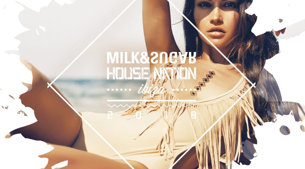 "Various Artists – ""House Nation Ibiza 2018"" (Milk & Sugar Recordings/SPV)"