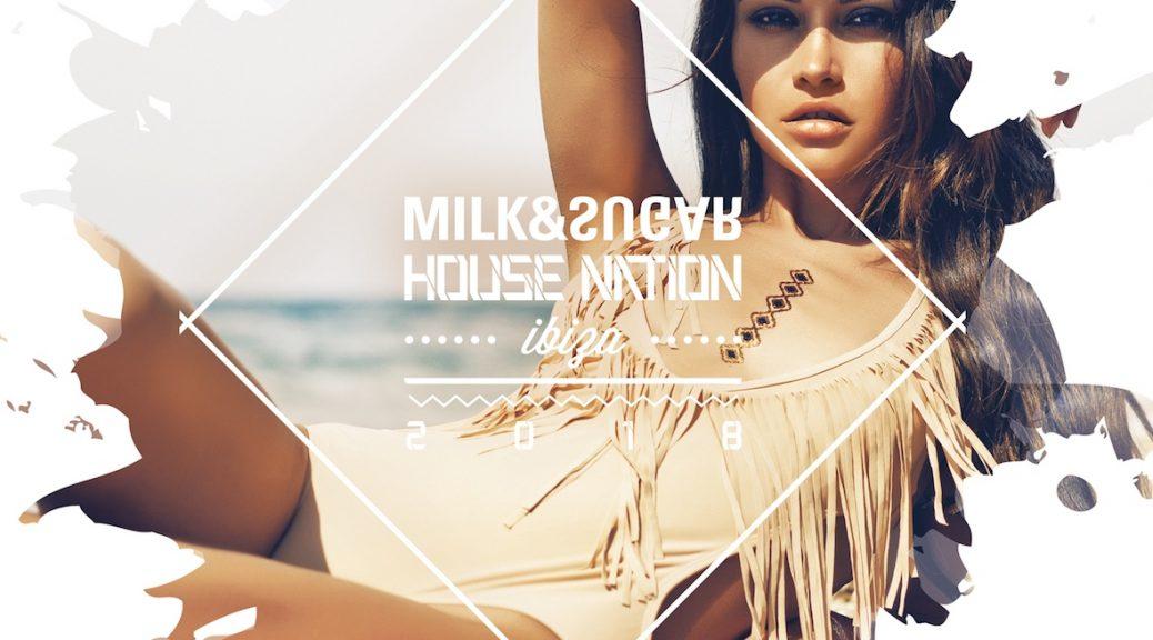 "Various Artists – ""House Nation Ibiza 2018"" (Milk & Sugar Recordings/SPV)"