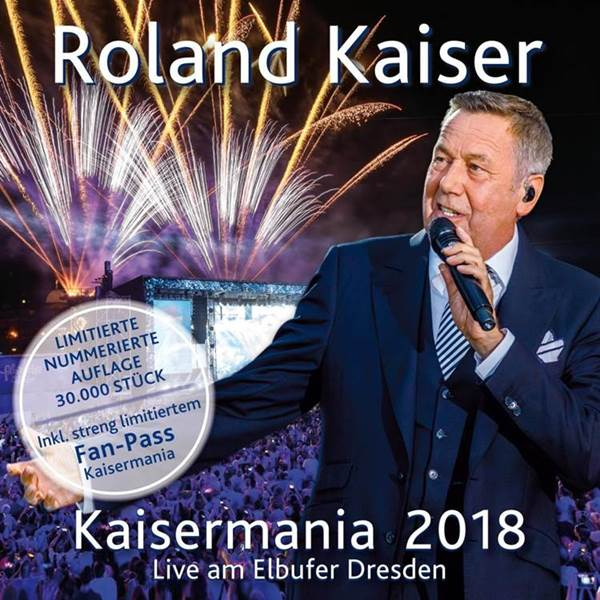 "Roland Kaiser – ""Kaisermania 2018 (Live Am Elbufer Dresden)"" (RCA/Sony Music)"