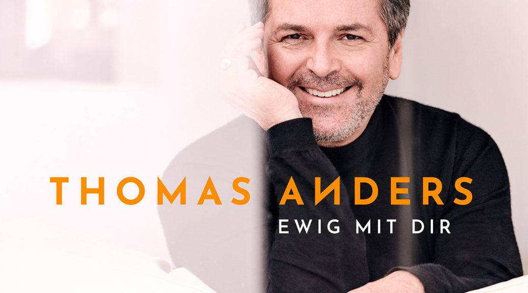 "Thomas Anders - ""Ewig Mit Dir"" (Warner Music Germany)"