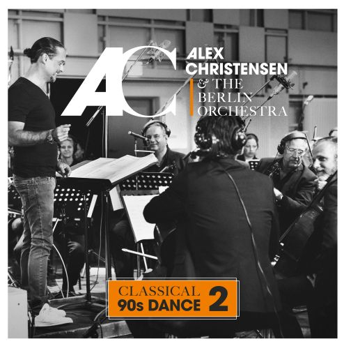 "Alex Christensen & The Berlin Orchestra – ""Classical 90s Dance 2"" (Starwatch Entertainment/Warner)"