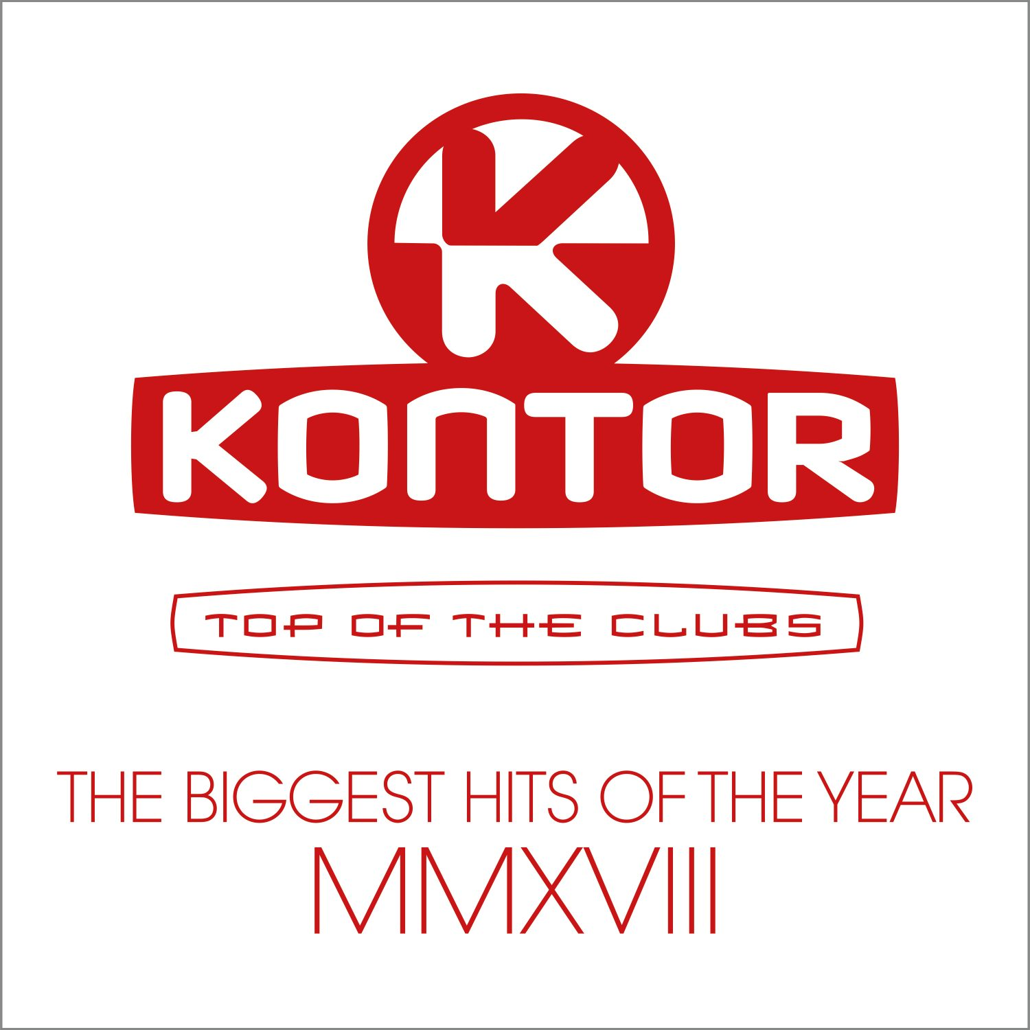 "Various Artists - ''Kontor Top Of The Clubs – The Biggest Hits Of The Year MMXVIII"" (Kontor Records)"