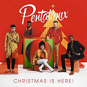 "Pentatonix - ""Christmas Is Here!"" (RCA/Sony Music)"