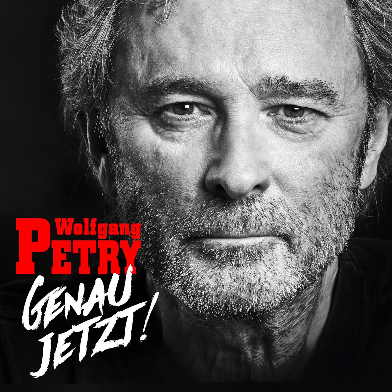 "Wolfgang Petry - ""Genau Jetzt!"" (Na Klar! Records/Sony Music)"