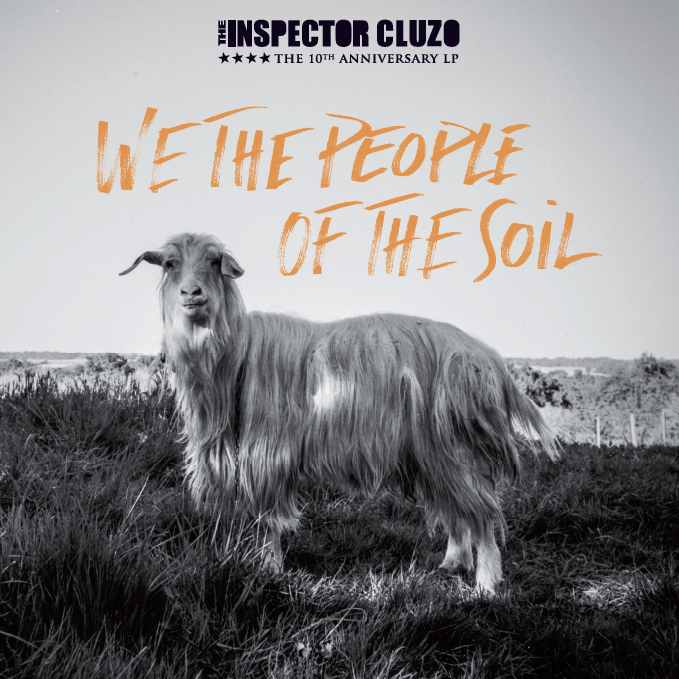 "The Inspector Cluzo - ""We The People Of The Soil"" (Fuckthebassplayer Records/Caroline)"