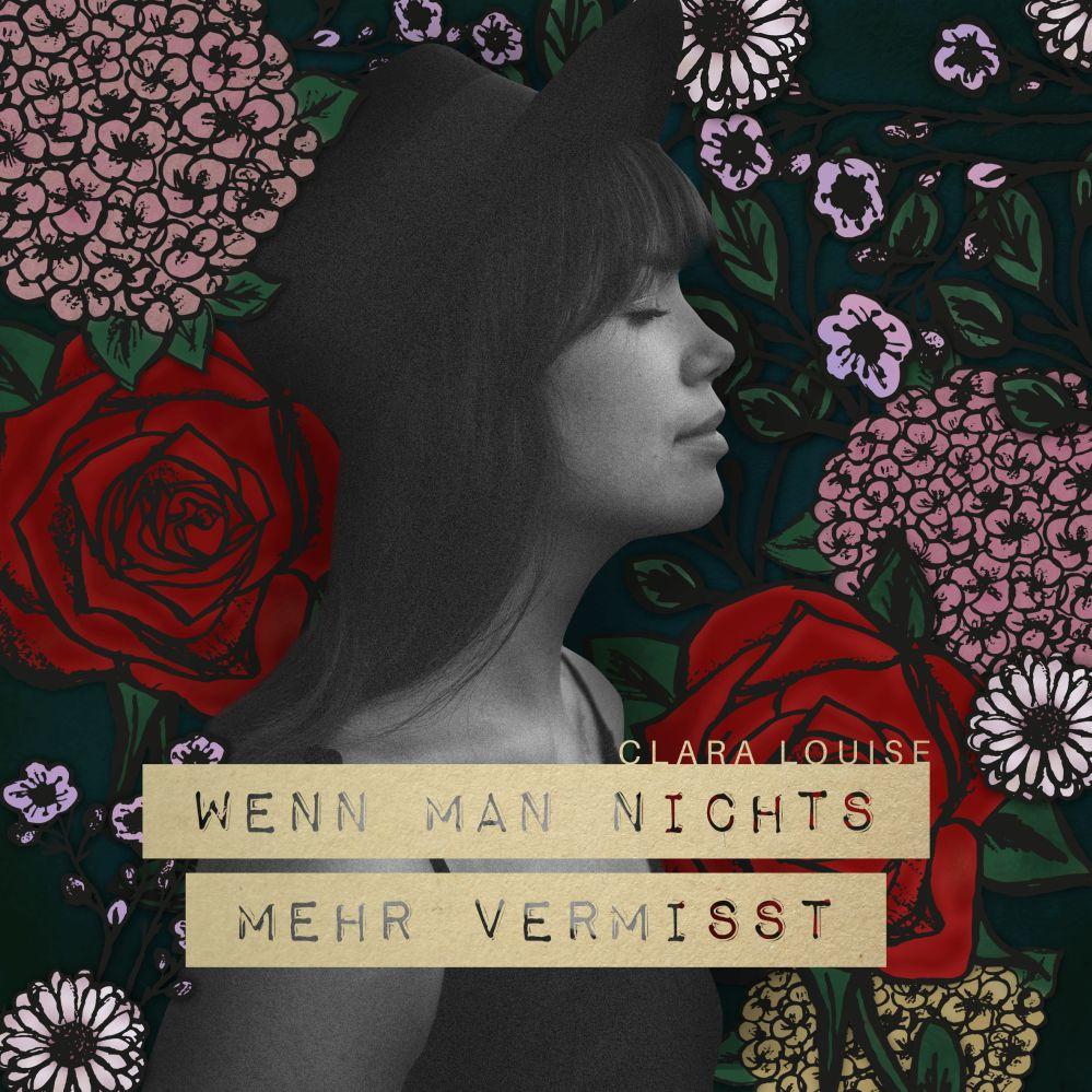 """Clara Louise - """"Wenn Man Nichts Mehr Vermisst"""" (47 Music/Rough Trade)"""