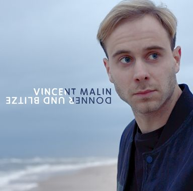 "Vincent Malin – ""Donner und Blitze"" (Single – Vertigo Berlin)"