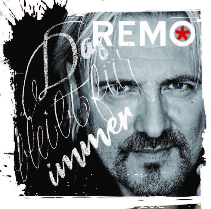 """REMO - """"Das Bleibt Für Immer"""" (Artists & Acts/Universal Music)"""