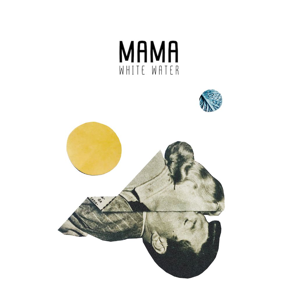 "MAMA - ""White Water"" (Poch Poch Records/Rough Trade)"