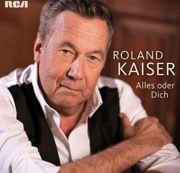 "Roland Kaiser - ""Alles Oder Dich"" (RCA/Sony Music)"