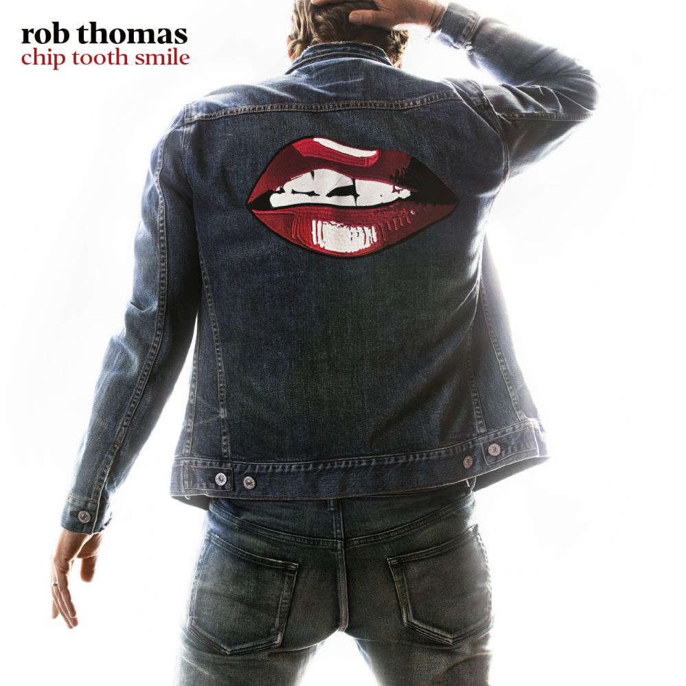 "Rob Thomas - ""Chip Tooth Smile"" (Atlantic/Warner)"