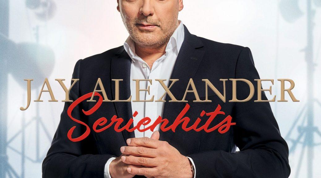 "Jay Alexander - ""Serienhits"" (Panorama/Universal Music)"