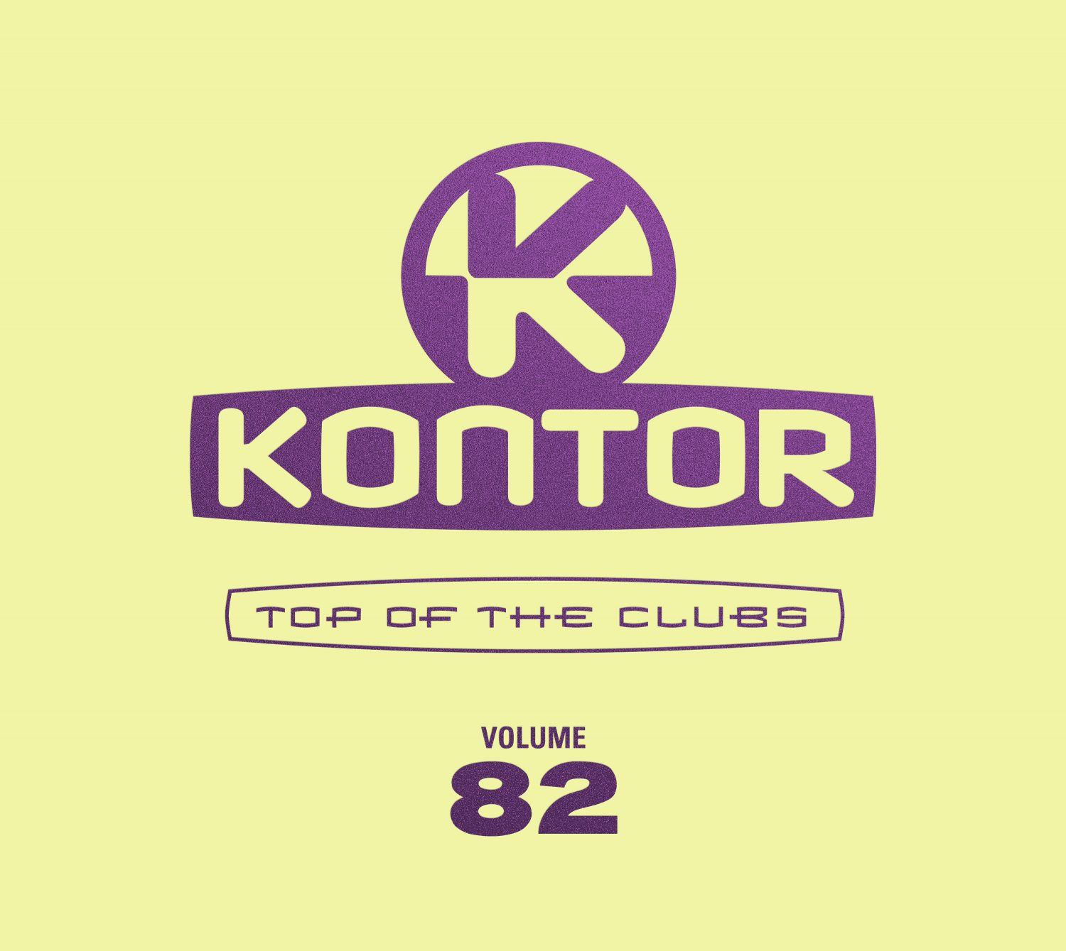 """Various Artists – """"Kontor Top Of The Clubs Vol. 82"""" (Kontor Records)"""