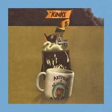 "The Kinks - ""Arthur (Or the Decline and Fall of the British Empire)"" (50th Anniversary Edition - BMG/Sanctuary/Warner)"