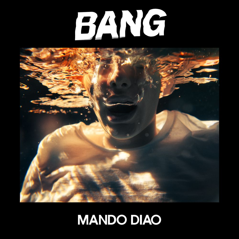 "Mando Diao - ""Bang"" (Playground Music/Cargo)"