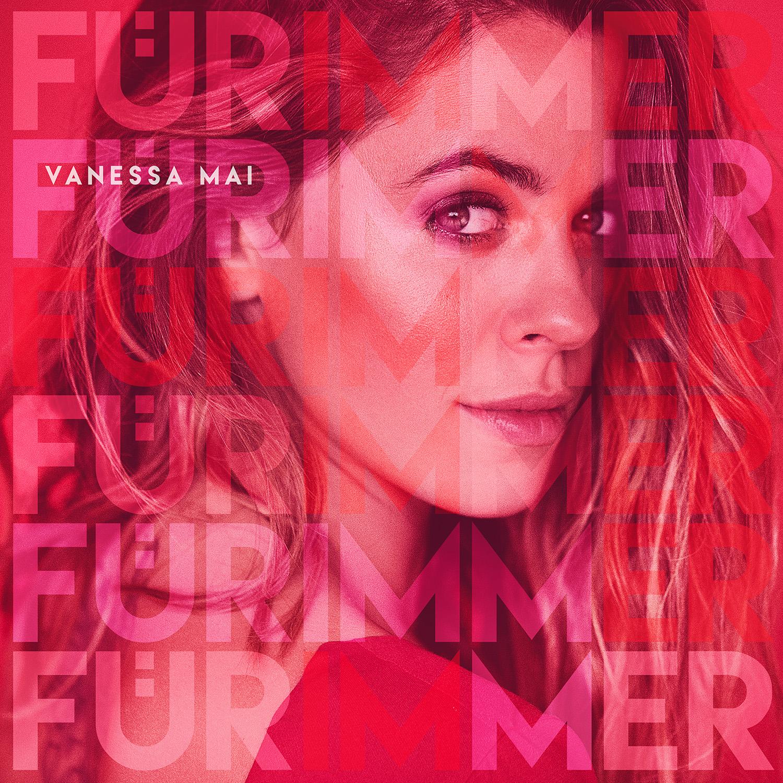 """Vanessa Mai – """"Für Immer"""" """" (Ariola/Sony Music)"""