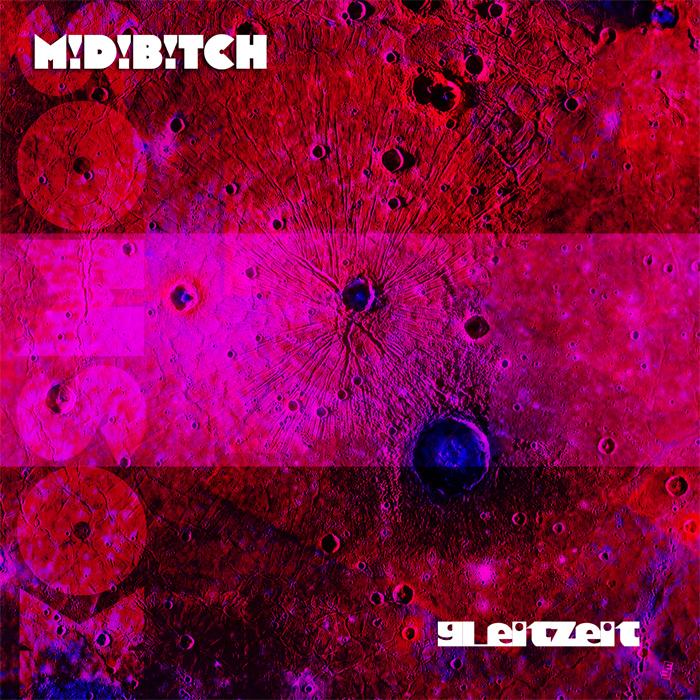 """MiDi BiTCH - """"GLEiTZEiT"""" Kosmische Musik mit Krautrock"""