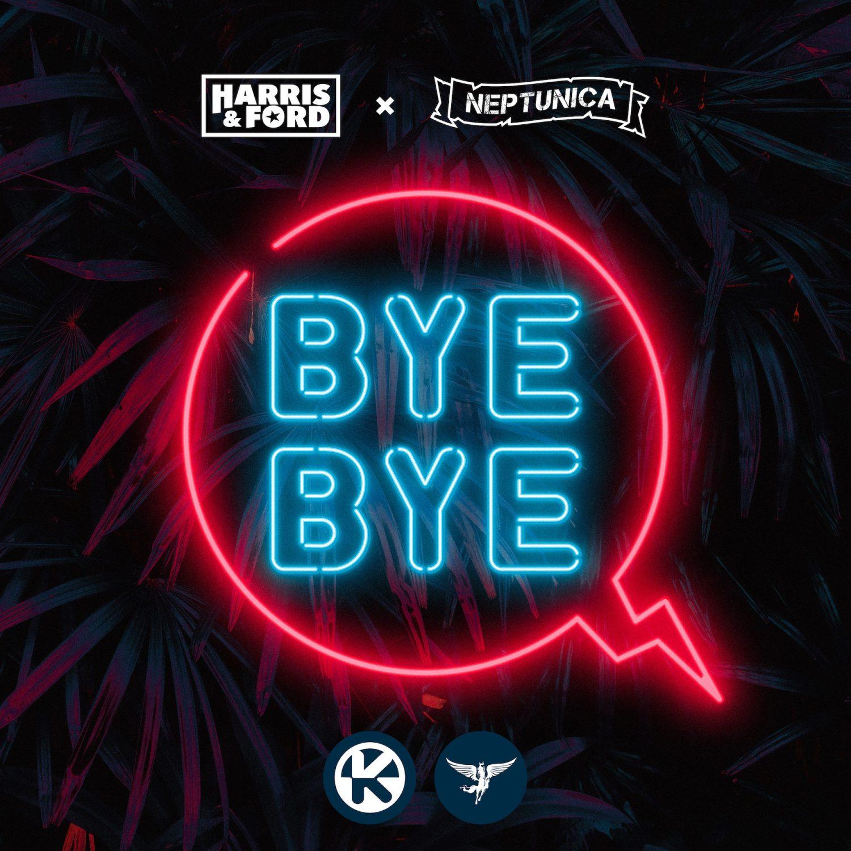 HARRIS & FORD X NEPTUNICA - BYE BYE